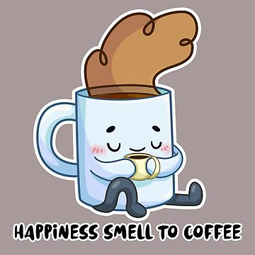 HAPPINESS SMELL TO COFFEE by lunaticpark