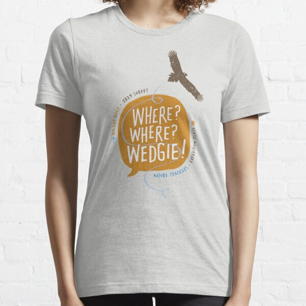Where, Where, Wedgie? Go for Gold, 2019 Survey Essential T-Shirt