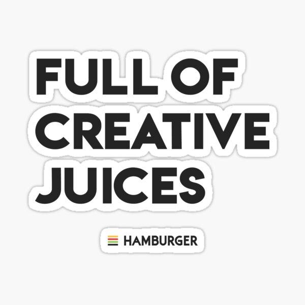 Full of Creative Juices Sticker
