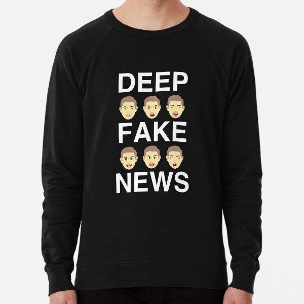 Deep Fake News Funny Lightweight Sweatshirt