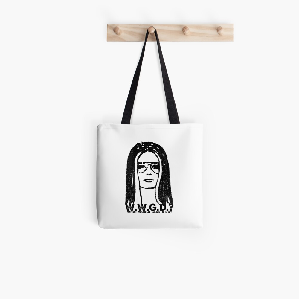 W.W.G.D.?: WHAT WOULD GLORIA DO? Tote Bag