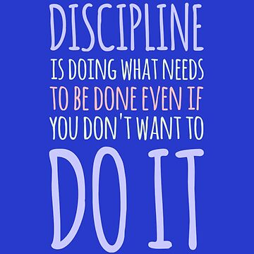 Discipline Quotes Motivational Sayings Inspirational Sayings