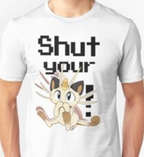 Shut Your Meowth! Unisex T-Shirt