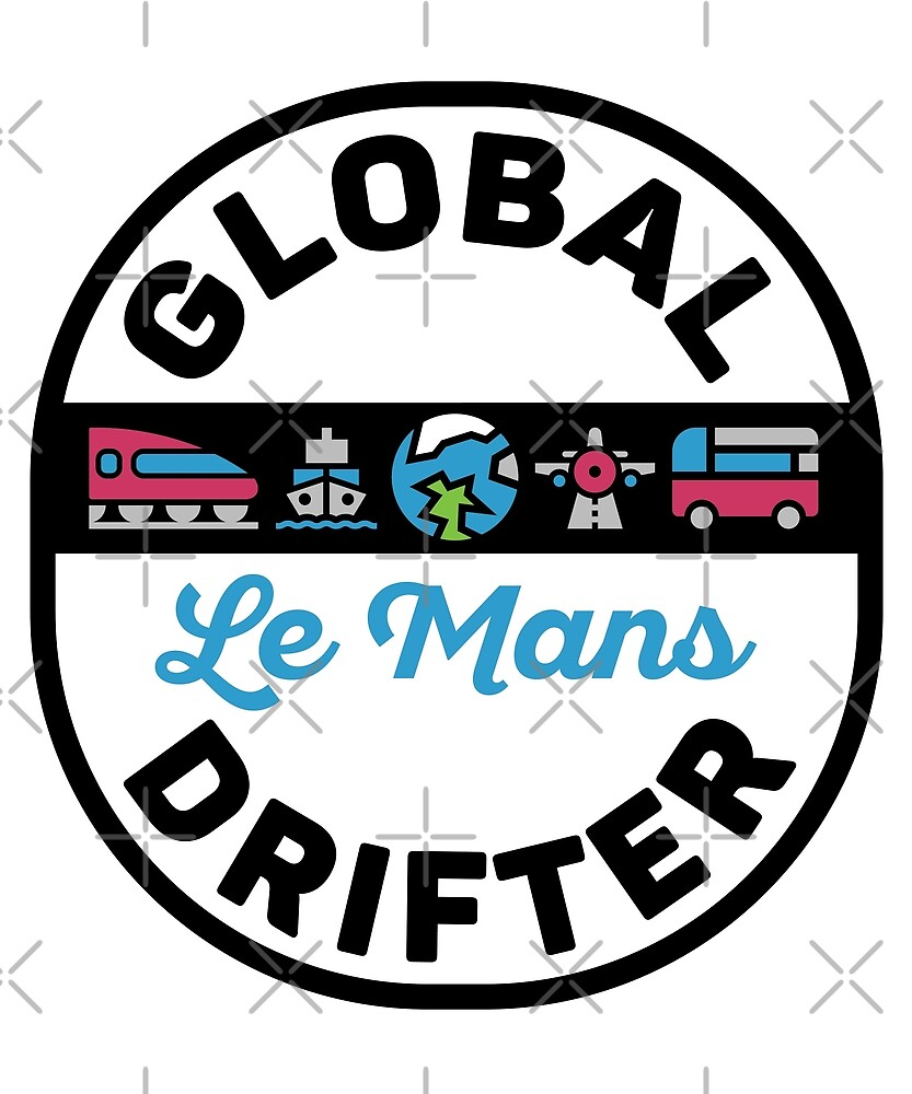 Le Mans France Global Drifter Travel by designkitsch