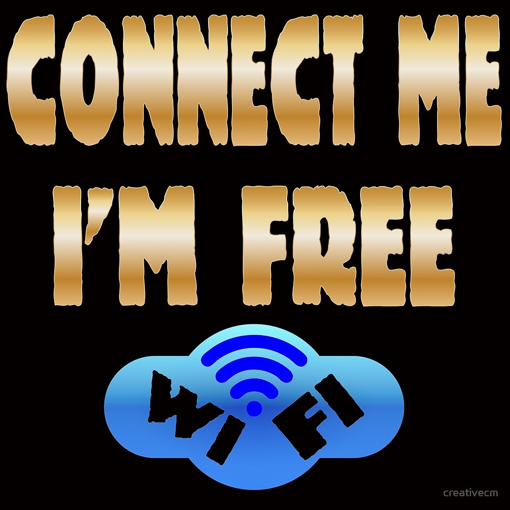connect me i'm free, wifi by creativecm
