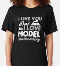 Model Railroad Shirt | I Like You Love Gift Slim Fit T-Shirt