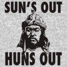 Sun's Out, Huns Out by uncmfrtbleyeti