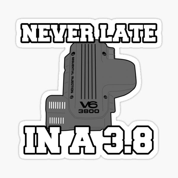 Never Late - Holden 3.8 Ecotec V6 Commodore Sticker