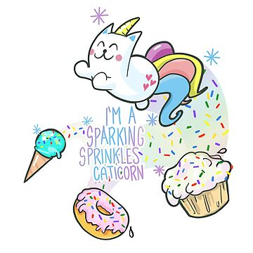 I'M A SPARKING SPRINKLES CATICORN by RockTheShirt
