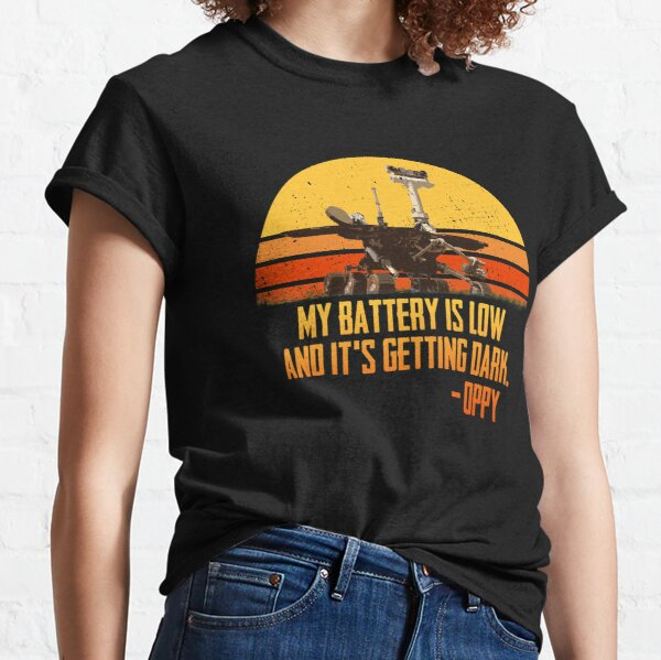 My Battery is low and it's getting dark Oppy Rover Classic T-Shirt