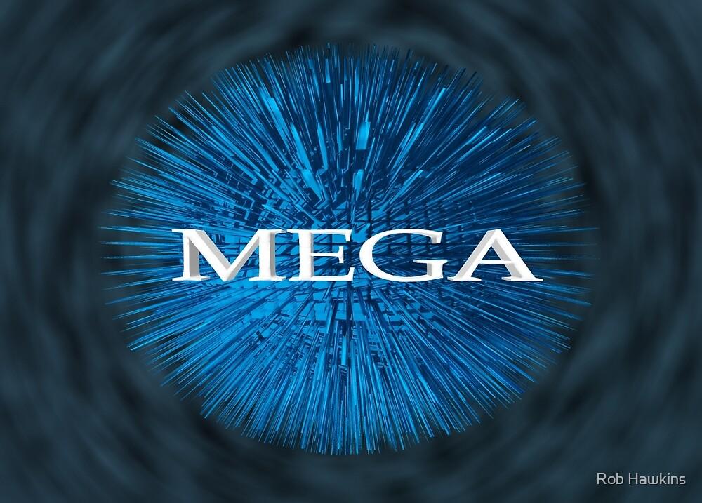 Mega  by Rob Hawkins