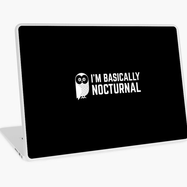 I'm Basically Nocturnal Laptop Skin