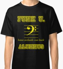 Funk U. Alumnus (for bass players) Classic T-Shirt