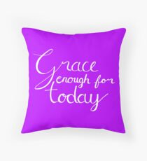 Grace Enough For Today Throw Pillow
