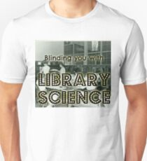 Blinding you with library science Unisex T-Shirt
