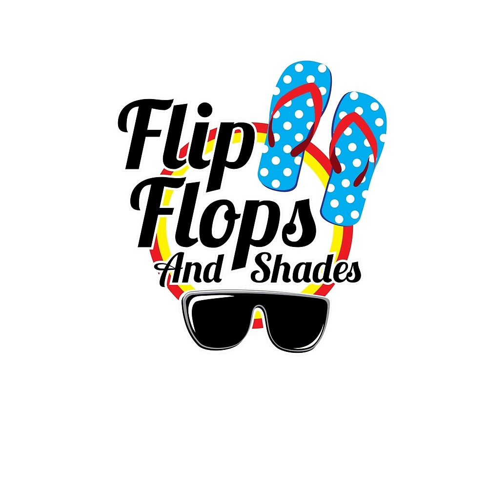 Flip Flops and Shades by expressivemedia