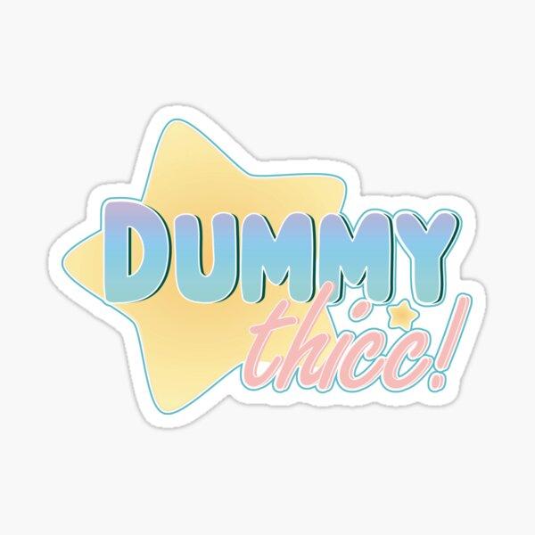 Dummy Thicc Sticker