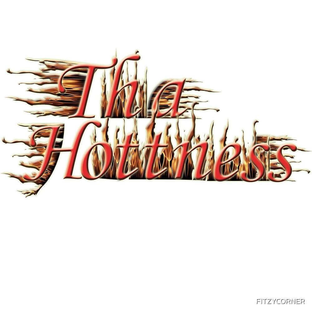 Tha Hottness by FITZYCORNER