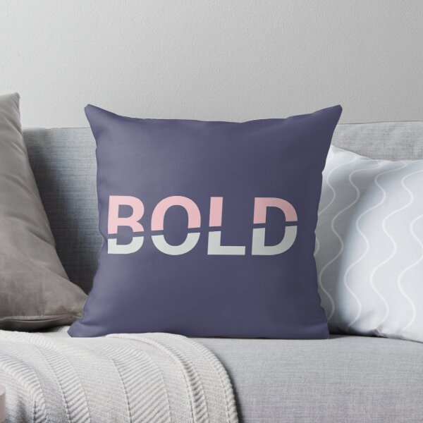 Be bold for the sake of Yourself Throw Pillow