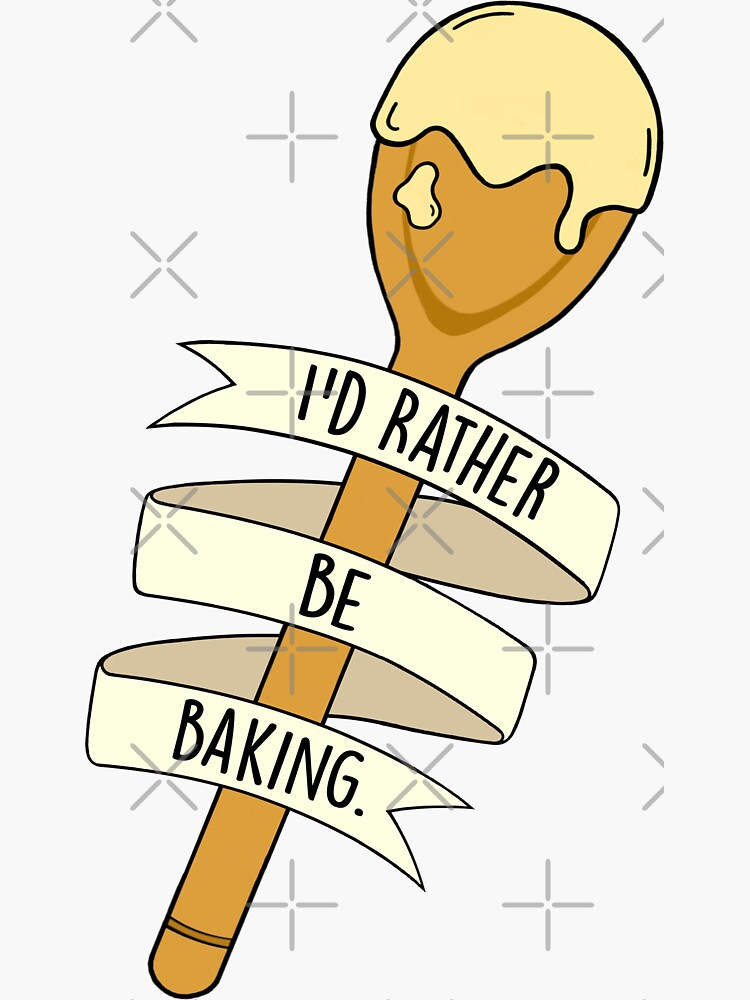 I'd Rather Be Baking by BaconPancakes21