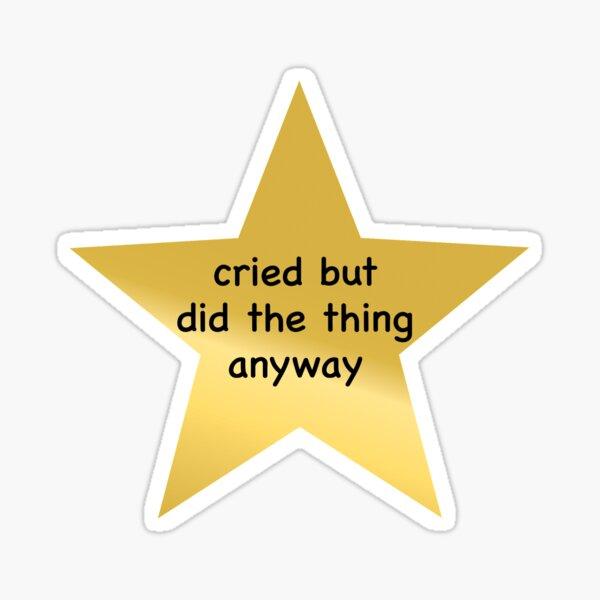 Cried But Did The Thing Anyway Star Sticker Sticker