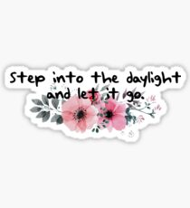 """""""Step into the daylight and let it go"""" quote from Taylor Swift Sticker"""