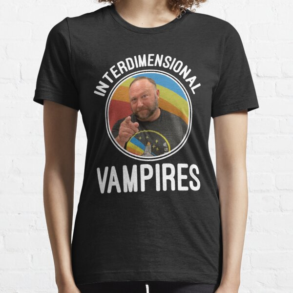 Inter dimensional vampires Alex Jones Essential T-Shirt