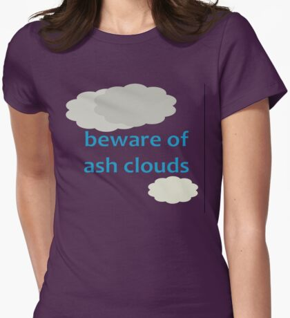 Beware Of Ash Clouds T-Shirt