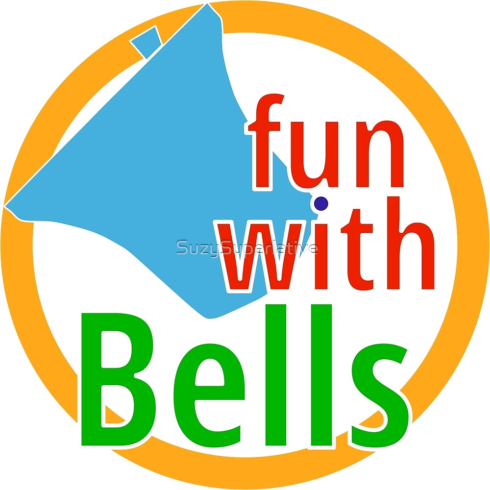 Bell Ringing - FUN WITH BELLS by SuzySuperlative