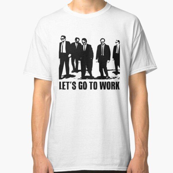 Vamos a trabajar Camiseta clásica