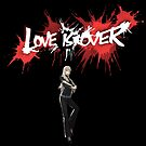 Katherine - Love Is Over by Dsavage94
