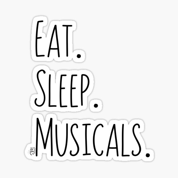 Eat. Sleep. Musicals. Sticker