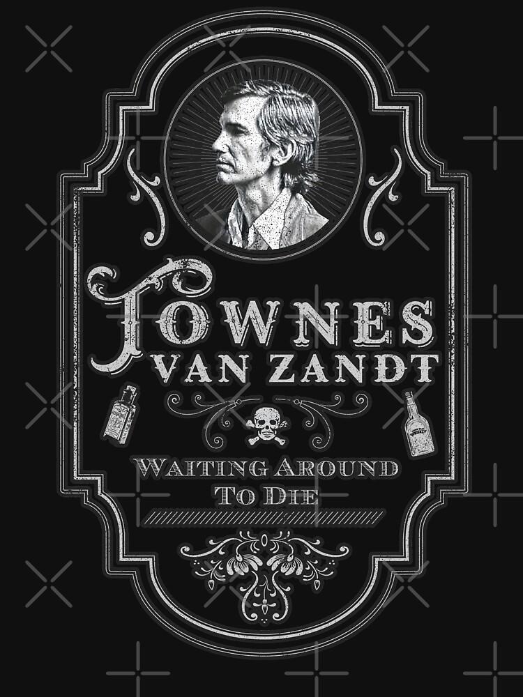 Townes Van Zandt: Waiting Around To Die by jesseladret