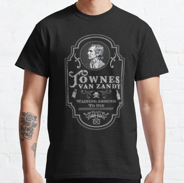 Townes Van Zandt: Waiting Around To Die Classic T-Shirt