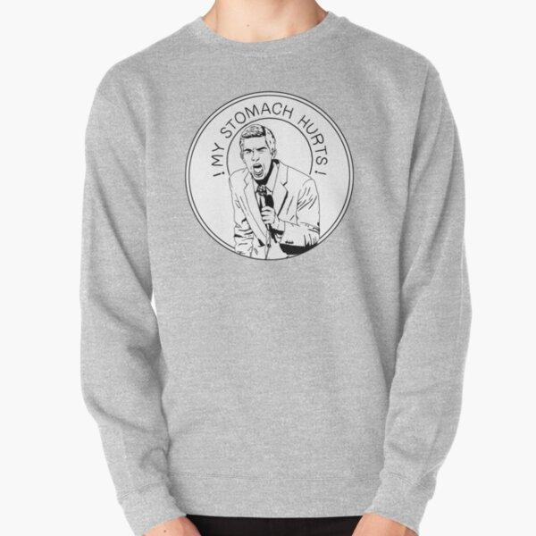 MY STOMACH HURTS Pullover Sweatshirt