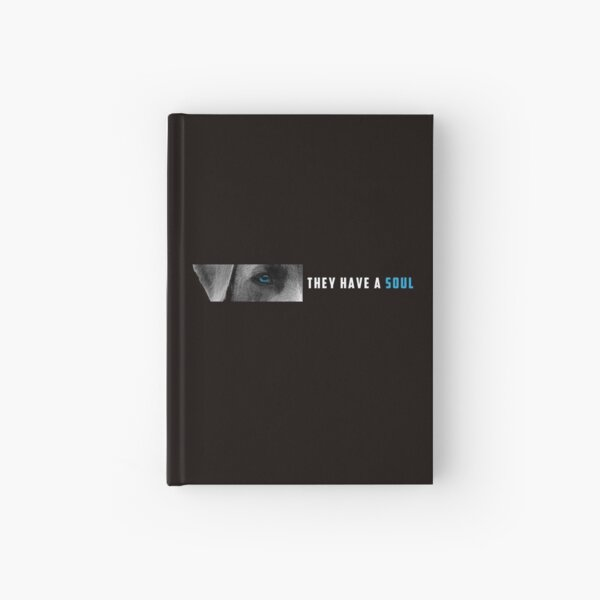 They Have A Soul Hardcover Journal