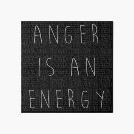 Anger is an Energy Art Board Print
