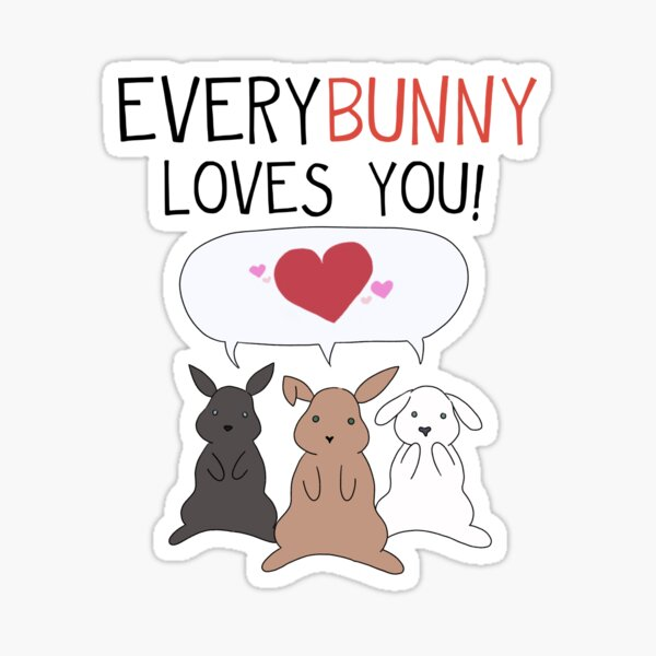 EveryBunny Loves You! Sticker