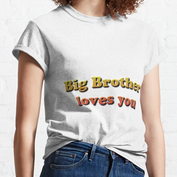 Big Brother loves you Classic T-Shirt