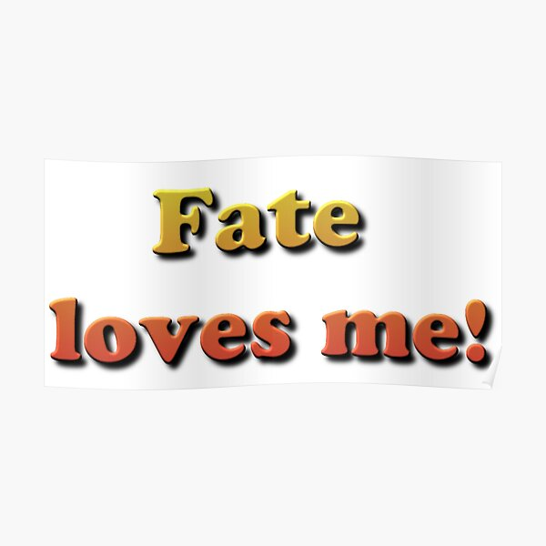 Fate Loves Me! Poster