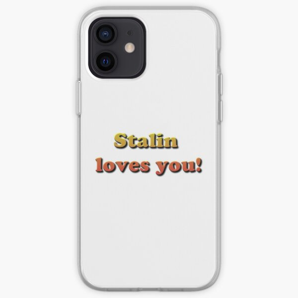 Stalin Loves You! iPhone Soft Case