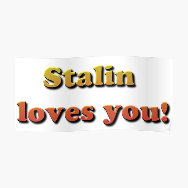 Stalin Loves You! Poster