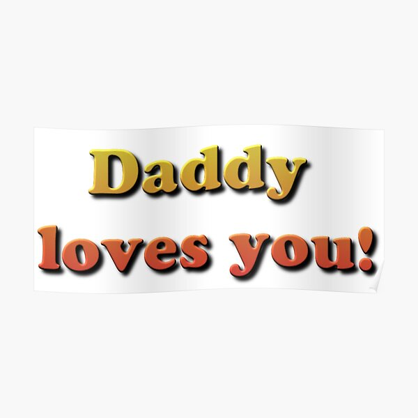 Daddy Loves You! Poster