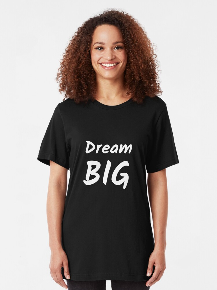 Alternate view of Dream Big Slim Fit T-Shirt