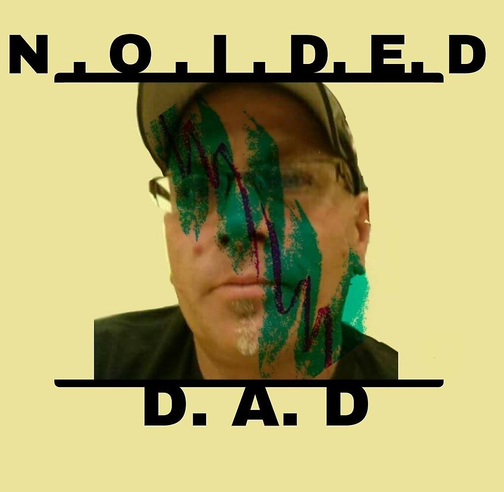 NOIDED DAD by memesgotohell
