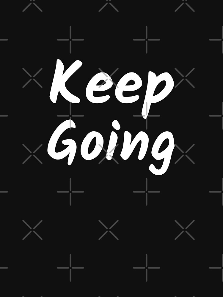 Keep Going by inspire-gifts