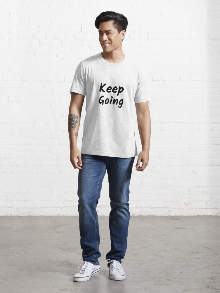 Alternate view of Keep Going (Inverted) Essential T-Shirt