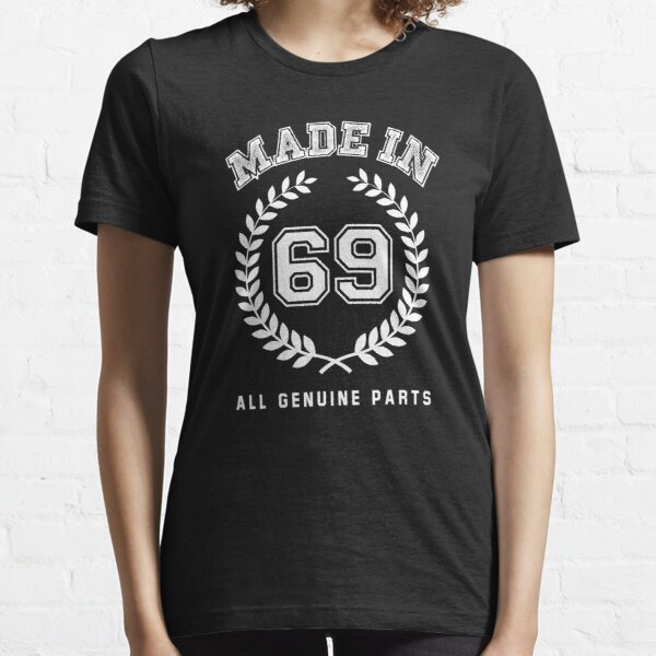 Made In 69 All Genuine Parts Essential T-Shirt