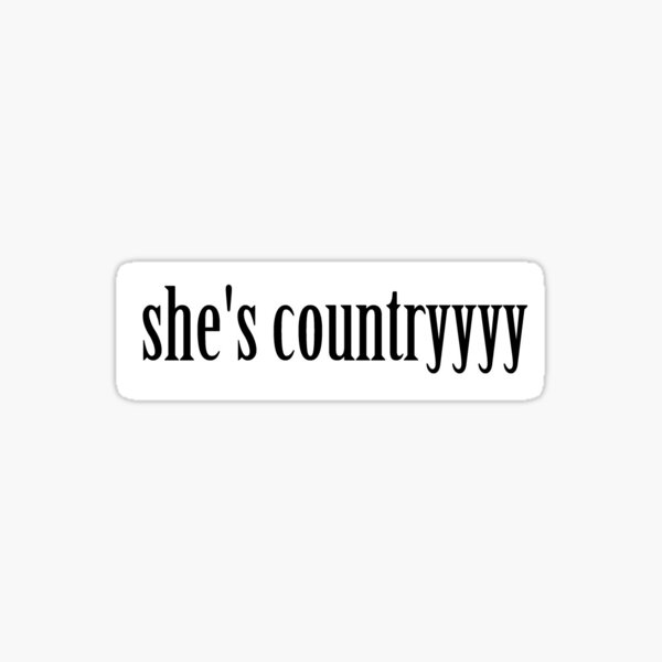 she's country Sticker