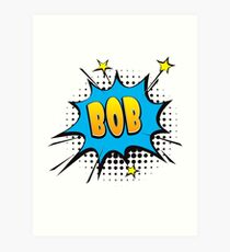 Comic book speech bubble font first name Bob Art Print